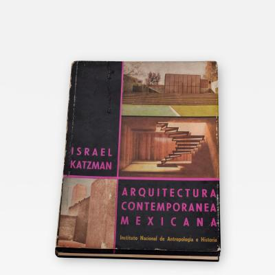 1963 Book Arquitectura Contemporanea Mexicana by Israel Katzman