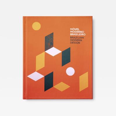 Alberto Vicente M vel Moderno Brasileiro Brazilian Modern Design Book