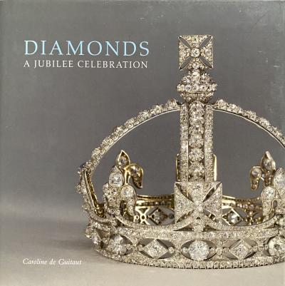 DIAMONDS A JUBILEE CELEBRATION By Caroline de Guitaut