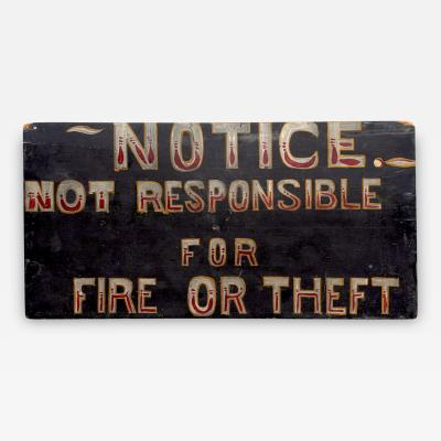 NOTICE NOT RESPONSIBLE FOR FIRE OR THEFT SIGN