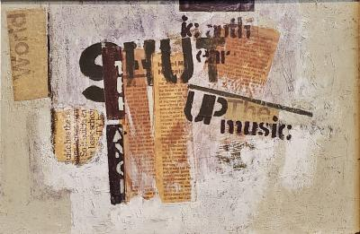 Ray Smith SHUT UP THE MUSIC FRAMED MIXED MEDIA COLLAGE ON MASONITE BY RAY SMITH b 1959