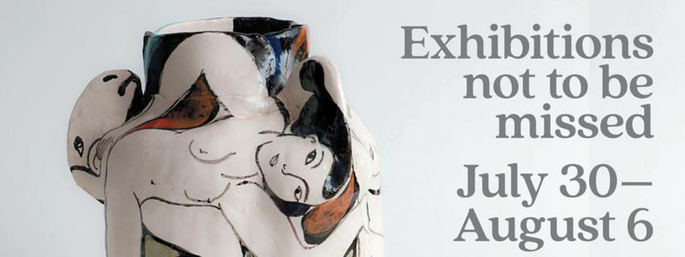 Exhibitions Not To Be Missed for July 30 – August 6